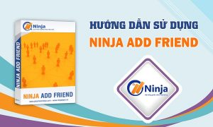 hướng dẫn sử dụng ninja add friend