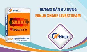 huong dan su dung ninja share livestream