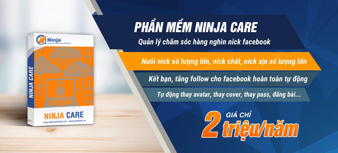 phan mem ninja care Chăm sóc tài khoản facebook không giới hạn với phần mềm Ninja Care