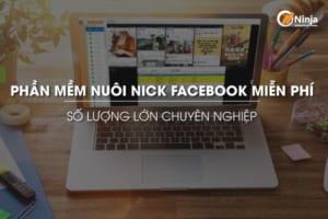 phần mềm nuôi nick facebook miễn phí