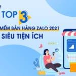 phần mềm bán hàng zalo hot 2021