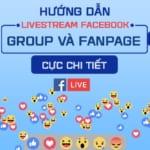 Cách livestream facebook group cực đơn giản